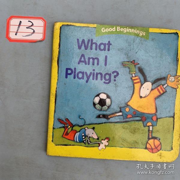 GoodBeginnings:WhatAmIPlaying?我在玩什么?