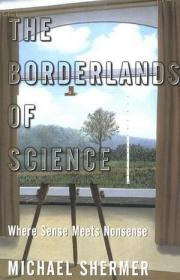 The Borderlands of Science:Where Sense Meets Nonsense