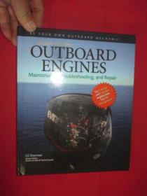 Outboard Engines: Maintenance, Troubleshooting, and Repair, Second Edition       ( 16开 ,硬精装) 【详见图】