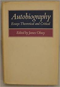 Autobiography: Essays Theoretical and Critical