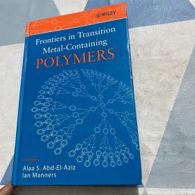 Frontiers in Transition Metal-containing Polymers含金属聚合物前沿课题