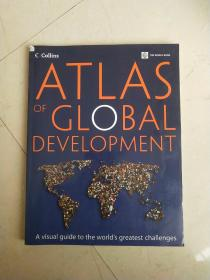 ATLASOF GLOBAL DEVELOPMENT:A VISUAL GUIDE TO THE WORLD' S GREATEST CHALLENGES