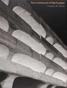 The Architecture of Paul Rudolph,保罗·鲁道夫的建筑
