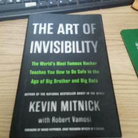 The Art of Invisibility: The World's Most Famous Hacker Teac:The World's Most Famous Hacker Teaches You How to Be Safe in the Age of Big Brother and Big Data