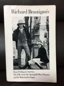 Richard Brautigan's Trout fishing in America, the Pill versus the Springhill Mine Disaster, and In Watermelon Suger 理查德 布劳提根 《在美国钓鳟鱼》《在西瓜糖里》《药丸与斯普林斯希尔矿难》