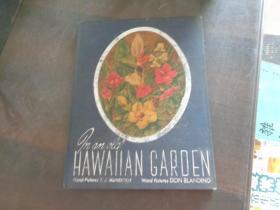 IN AN OLD HAWAIIAN GARDEN AN ALBUM OF HAW ALLS FLOWERS在夏威夷一个古老的花园里,有一本《山楂百花集》