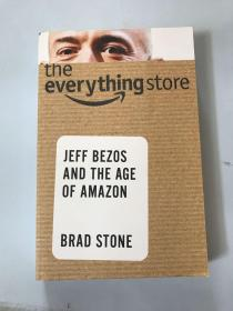 The Everything Store: Jeff Bezos and the Age of Amazon 什么都卖的商店杰夫·贝佐斯和他的亚马逊时代