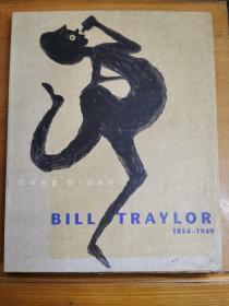英文原版:BILL TRAYLOR 1854-1949