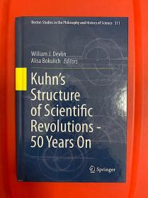 Kuhn's Structure of Scientific Revolutions - 50 Years On 研究文集