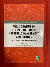 Arius Didymus on Peripatetic Ethics, Household Management, and Politics: Text, Translation, and Discussion 研究文集