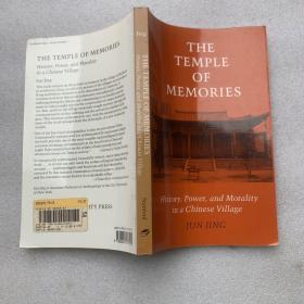 The Temple of Memories:History, Power, and Morality in a Chinese Village
