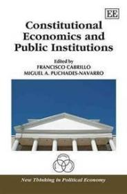 Constitutional Economics And Public Institutions  宪法经济学和公共机构