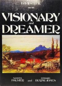 Visionary and Dreamer: Two Poetic Painters, Samuel Palmer and Edward Burne- Jones