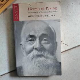 Hermit of Peking:the Hidden Life of Sir Edmund Backhouse