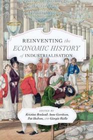 重塑工业化的经济史  Reinventing the Economic History of Industrialisation