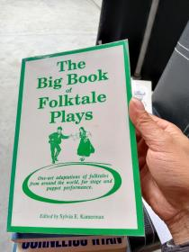 The Big Book of Folktale  Plays  One-act adaptations of folktales  from around the world, for stage  and puppet performance
