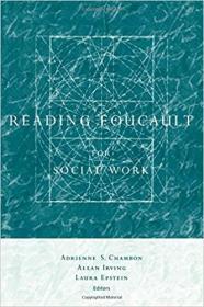 Reading Foucault for Social Work 9780231107174