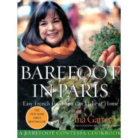 Barefoot in Paris:Easy French Food You Can Make at Home