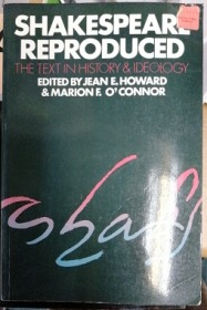 Shakespear Reproduced: The Text in History and Ideology