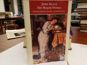 John Keats: The Major Works: Including Endymion, the Odes and Selected Letters