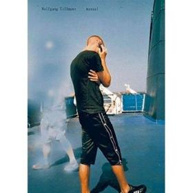 Wolfgang Tillmans: Manual [精装] Wolfgang Tillmans