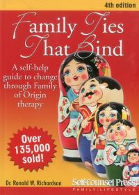 Family Ties That Bind: A self-help guide to change through Family of Origin therapy超越原生家庭,第4版,英文原版