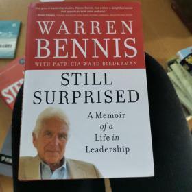 Still Surprised: A Memoir of a Life in Leadership  依然吃惊:领导理论大师沃伦·本尼斯生平回忆录