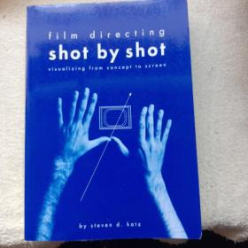 Film Directing Shot by Shot:Visualizing from Concept to Screen