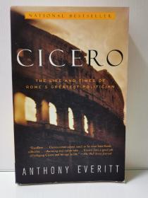 西塞罗传:古罗马最伟大政治家的生活与时代 Cicero: The Life and Times of Romes Greatest Politician by Anthony Everitt (古罗马研究) 英文原版书
