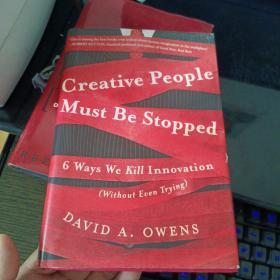 CreativePeopleMustBeStopped:6WaysWeKillInnovation(WithoutEvenTrying)
