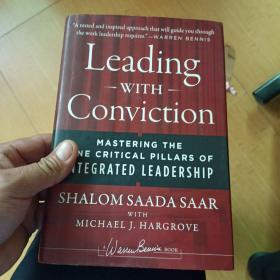 Leading with Conviction: Mastering the Nine Critical Pillars of Integrated Leadership (Signature)