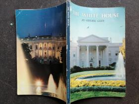 THE  WHITE HOUSE  AN  HISTORIC GUIDE
