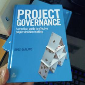 Project Governance:A Practical Guide to Effective Project Decision Making(精装本)