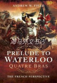 【包邮】Prelude To Waterloo /Andrew W. Field