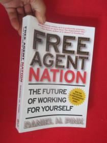 Free Agent Nation: The Future of Working    (小16开 ) 【详见图】