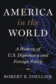 世界上的美国:美国外交和外交政策史  America in the World : A History of U.S. Diplomacy and Foreign Policy