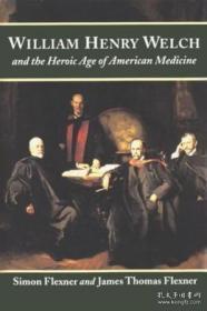 【国内现货】William Henry Welch And The Heroic Age Of American Medicine