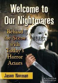 【包邮】Welcome to Our Nightmares: Behind the Scene with Today's Horror Actors