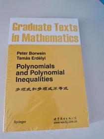 Polynomials  and Polynomial  Inequalities 多项式和多项式不等式  [加拿大]博尔维恩  著  ISBN     9787510037573