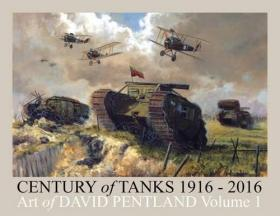 Century of Tanks 1916-2016: Art of David Pentland: Volume 1