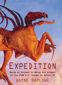 预售远征:记述公元2358年达尔文四号行星远航的语言和艺术 异生物设定集精装Expedition : Being an Account in Words and Artwork of the 2358 A.D. Voyage to Darwin IV