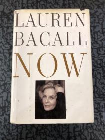 LAUREN BACALL NOW(英文原版 精装 毛边书) /见图 见图