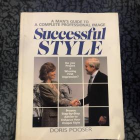 Successful Style: A Man's Guide to a Complete Professional I