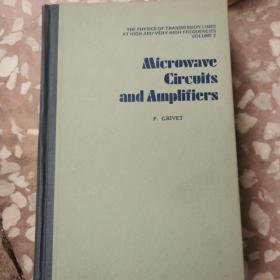 MICROWAVE CIRCUITS AND AMPLIFIERS 微波电路与放大器(译自法文)名家私藏书 英文版