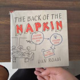 The Back of the Napkin:Solving Problems and Selling Ideas with Pictures