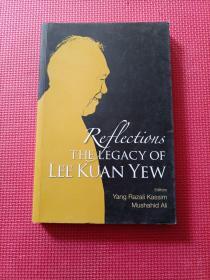 REFLECTIONS:THE LEGACY OF LEE KUAN YEW