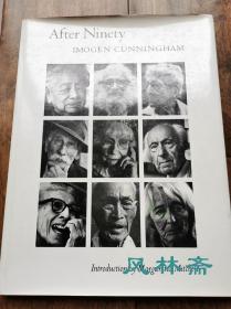 《After NINETY》九十岁后的老人 Imogen Cunningham 伊莫金·坎宁安92岁绝笔摄影集 英文精装版