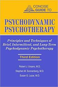 Concise Guide to Psychodynamic Psychotherapy心理动力学心理治疗简明指南:短程、间断和长程心理动力学心理治疗的原则和技术,第3版,英文原版