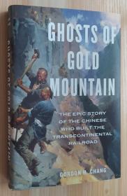 英文原版书 Ghosts of Gold Mountain: The Epic Story of the Chinese Who Built the Transcontinental Railroad  Gordon H. Chang  (Author)