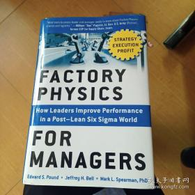 Factory Physics for Managers  How Leaders Improv